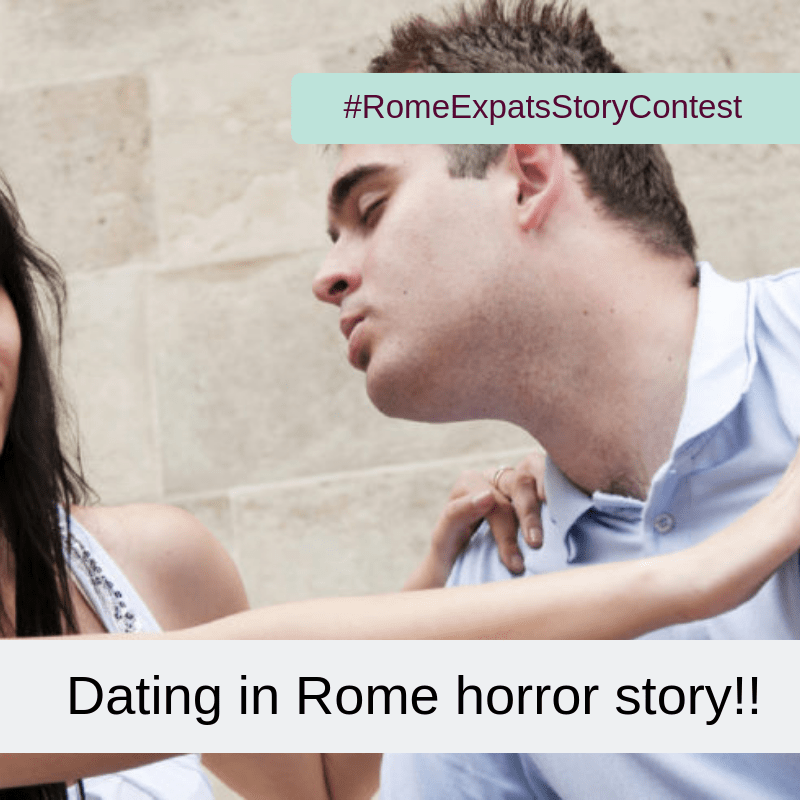 PT Dating in Rome horror story!!